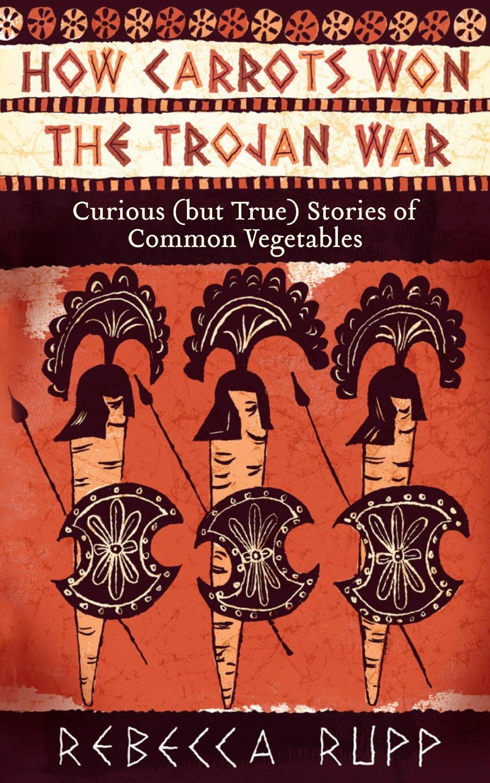 How Carrots Won the Trojan War